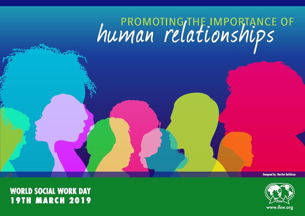 Ziua Mondială a Asistenței Sociale, 19 martie 2019 – IMPORTANȚA RELAȚIILOR UMANE