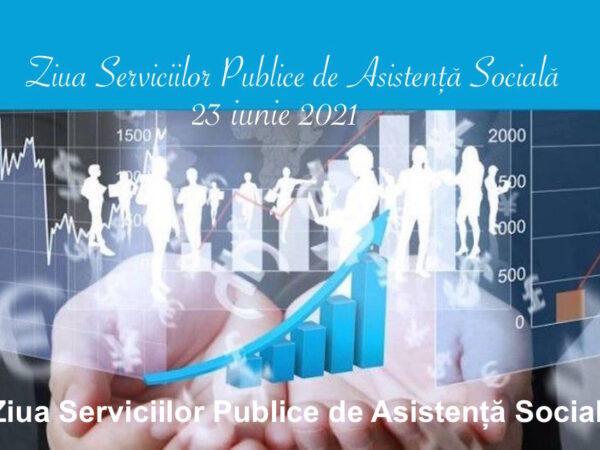 Ziua Serviciilor Publice de Asistență Socială, 23 iunie 2021